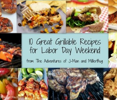 10 Great Grillable Recipes to Spice up Your Labor Day Weekend!