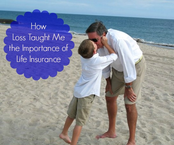 How Loss Taught me the Importance of Life Insurance