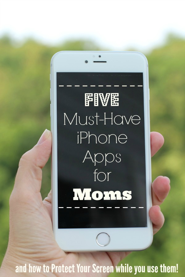 Five Must Have iPHone Apps for MOms and how to protect your screen while you use them