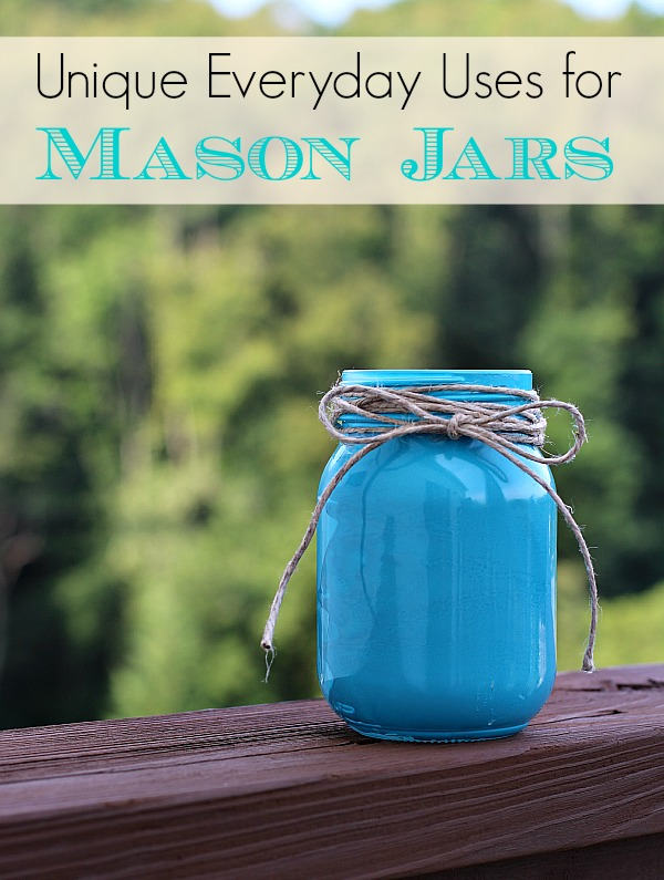 Unique Everyday Uses for Mason Jars