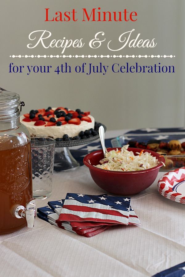 #FireUpTheGrill #ad Last Minute Recipes and Ideas for your 4th of July Celebration